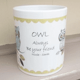 Owl Always Be Your Friend Ceramic Mug